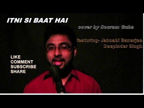 Itni si baat hai | cover by souram guha ft....