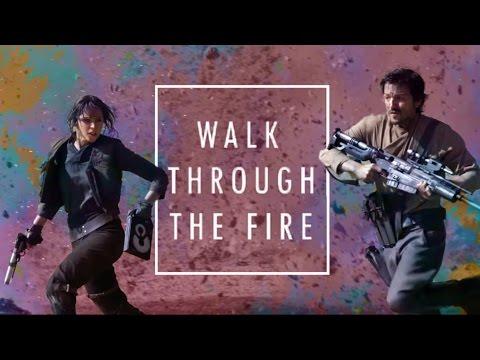 Rogue One    Walk Through The Fire