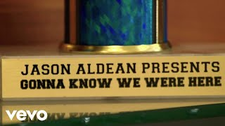 Jason Aldean - Gonna Know We Were Here (Lyric Video)