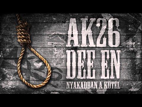 AK26 feat. Dee eN - Nyakadban A Kötél