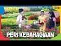 Peri Kebahagiaan - Dongeng Anak - Indonesian Fairy Tales