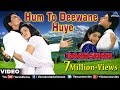 Hum To Deewane Huye Full Video Song Baadshah Shahrukh Khan, Twinkle Khanna Abhijeet Alka