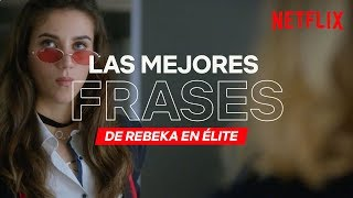 Las mejores frases de Rebeka   Élite   Netflix
