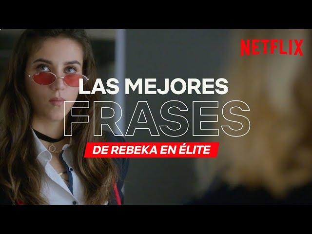 Las mejores frases de Rebeka | Élite | Netflix