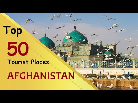 """AFGHANISTAN"" Top 50 Tourist Places 