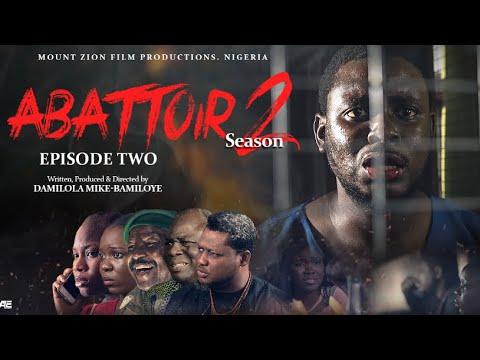 Download ABATTOIR    SEASON 2    Episode 2    Mount Zion latest