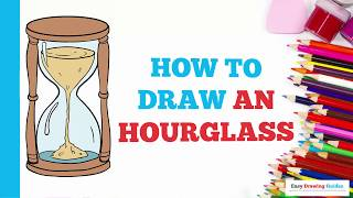 How to Draw an Hourglass in a Few Easy Steps: Drawing Tutorial for Kids and Beginners