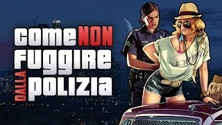 GTA 5: COME NON FUGGIRE DALLA POLIZIA - Funny Moments GTA V Online
