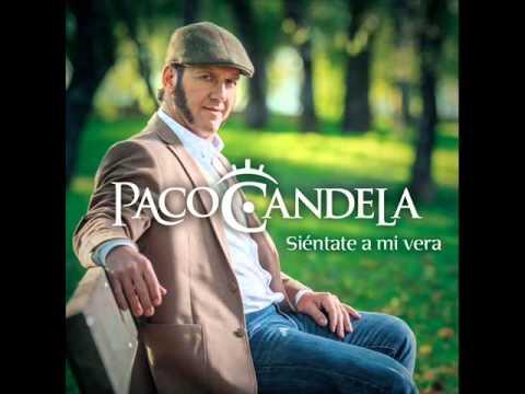 Paco Candela 2016. Siéntate a mi vera.12.