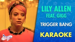 Lily Allen - Trigger Bang (feat. Giggs) [Official Video] Karaoke | CantoYo