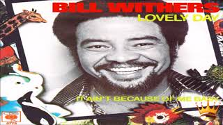 Bill Withers - Lovely Day (LP Version)