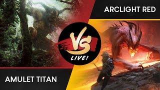 VS Live! | Amulet Titan VS Arclight Red | Modern | Match 2