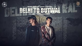 DELHI to BUTWAL - VYOMA X PARADOX (OfficialMusicVideo) Prod by @Lay Zy & @Ishtag | The Jagnetics