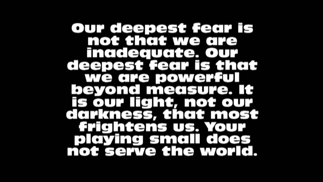 summary of our deepest fear 2018-8-21  239 quotes from a return to love: reflections on the principles of a course in miracles: 'our deepest fear is not that we are inadequate our deepest f.