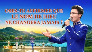 Musique chrétienne 2020 « Oses-tu affirmer que le nom de Dieu ne changera jamais ? »