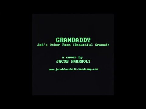 "Grandaddy - ""Jed's Other Poem (Beautiful Ground)"" - Cover by Jacob Faurholt"