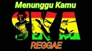 Download lagu Menunggu Kamu Ska Reggae