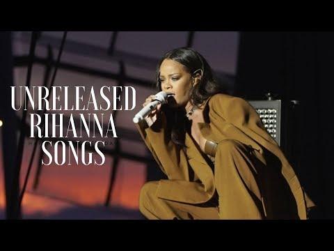 RIHANNA'S UNRELEASED SONGS (2005-2016)