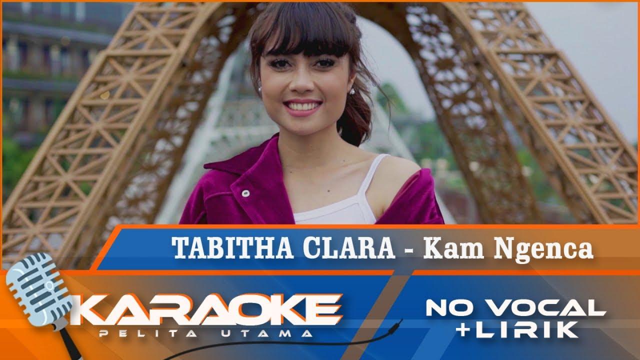 Tabitha Clara - Kam Ngenca | Lagu Karo Remix Masa Kini | Karaoke - No Vocal