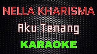 Nella Kharisma Aku Tenang Karaoke Lal