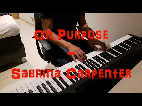 On Purpose - Sabrina Carpenter // (HD) Piano Cover