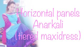 ♥Horizontal panels Anarkali / Tiered maxidress☁Tutorial