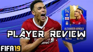 FIFA 19 | TOTS TRENT ALEXANDER ARNOLD PLAYER REVIEW | 94 TEAM OF THE SEASON