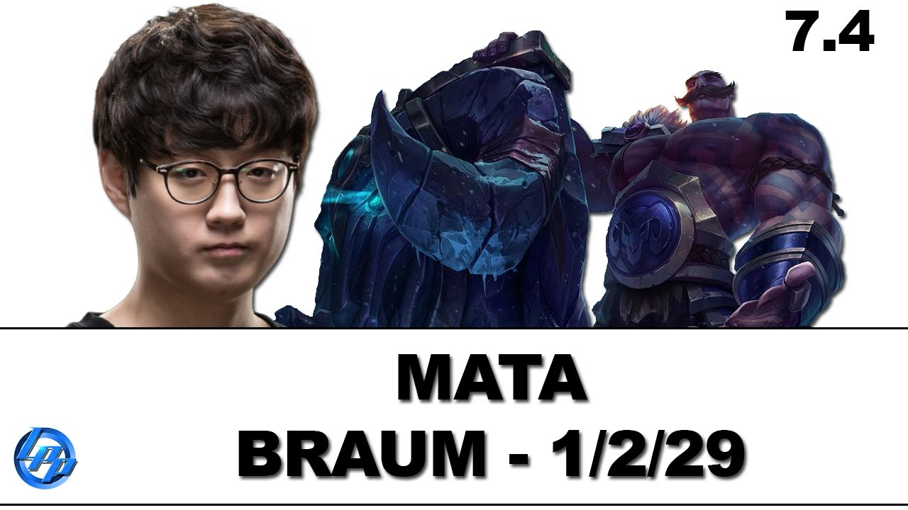 Mata - Braum Support - Patch 7.4 - YouTube