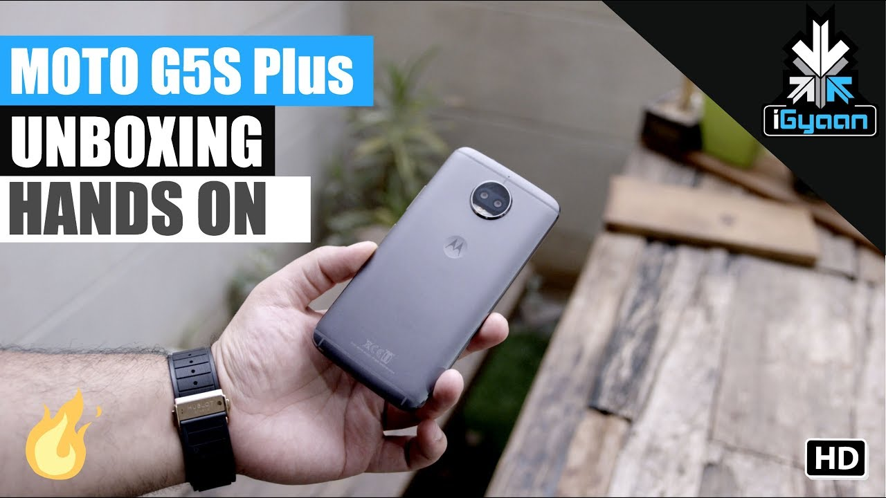 free shipping f0af8 60368 Moto G5s Plus Unboxing and First Hands On Dual Camera