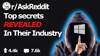 Open Secrets Only Their Industry Knows (A Must Watch) (r/AskReddit)