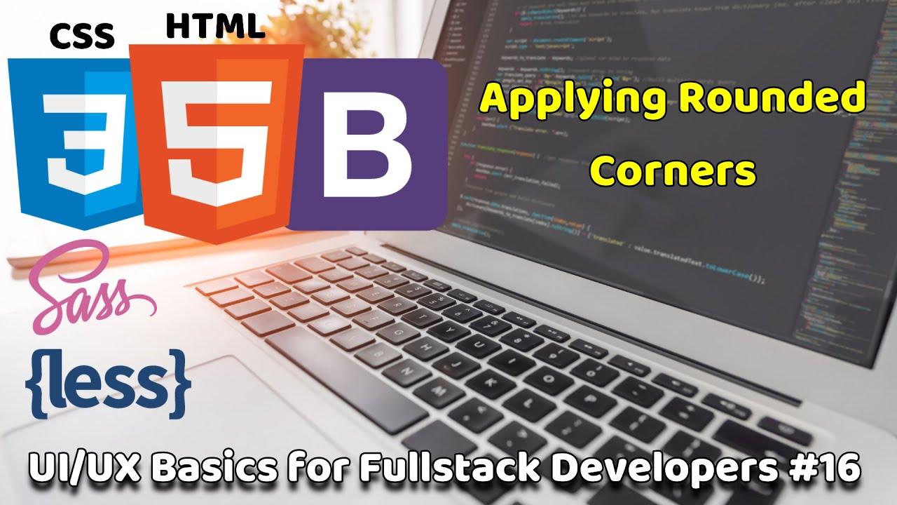 Applying Rounded Corners | UI/UX Basics for Fullstack Developers #16 | Fullstack Basics