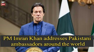 Prime Minister Imran Khan addresses Pakistani ambassadors around the world