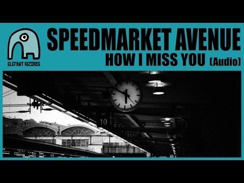 SPEEDMARKET AVENUE - How I Miss You [Audio]