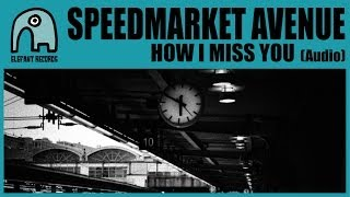 SPEEDMARKET AVENUE - How I Miss You [Audio]