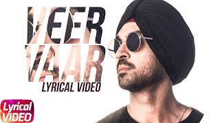 Veer Vaar (Lyrical Video) | Diljit Dosanjh | Sonam Bajwa | Latest Punjabi Song 2018 | Speed Records