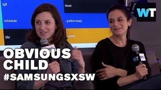 Jenny Slate and Gillian Robespierre Talk Obvious Child | #SamsungSXSW