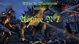 Astuce N°7 - Arène de Maelstrom Vét TESO