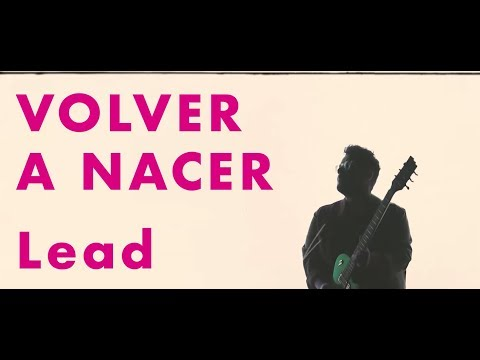 LEAD - Volver A Nacer - VideoClip Oficial - Nuevo Single 2018
