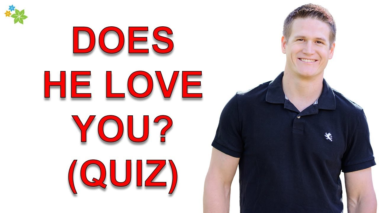 Does He Love Me? Quiz - These 10 Questions Reveal the Truth