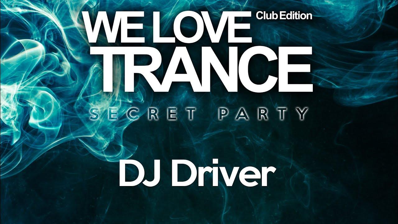 DJ Driver - We Love Trance CE Secret Party (Hard Trance Classics Set) - Classic Stage - 22.05.2021