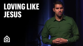 Loving Like Jesus - Nabeel Qureshi