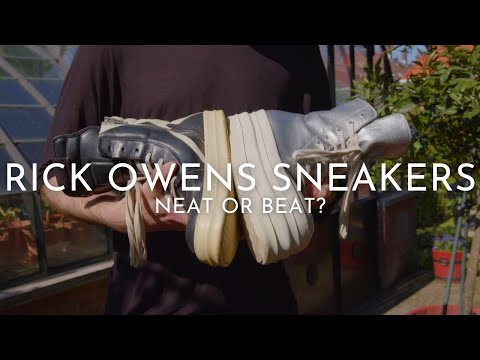 Rick Owens Sneakers: Neat or Beat?