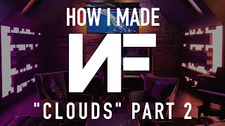 How I Made Clouds by NF (PART 2) - Tommee Profitt