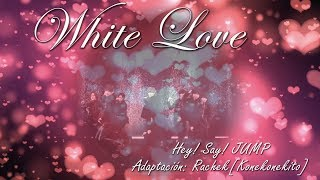 White Love [Cover Spanish] Hey!Say!JUMP