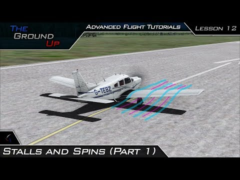 Advanced Flight Tutorials | Stalls and Spins Theory  | Lesson 12