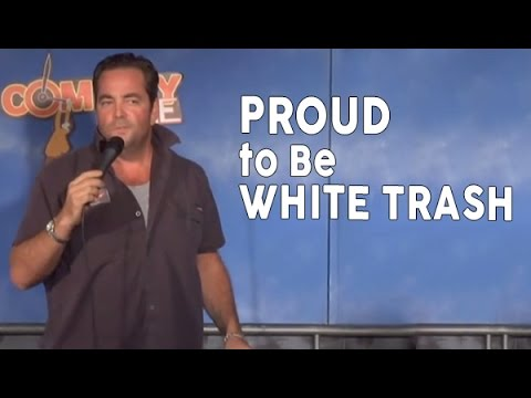 Proud to Be White Trash - Comedy Time
