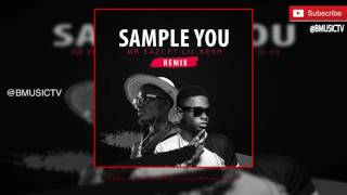 Mr Eazi - Sample You Remix Ft. Lil Kesh (AUDIO)