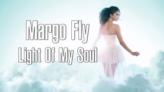 Margo Fly - Light Of My Soul (Original Mix) [Chillout, Experimental]