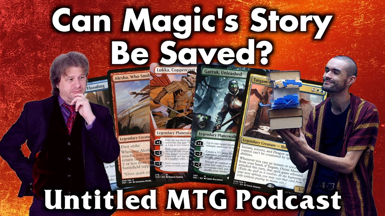 Can Magic: The Gathering's Story Be Saved? Untitled MTG podcast (feat. Spice8Rack)