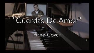 """""""Cuerdas de Amor"""" - Julio Melgar (Piano Cover)"""